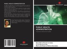 Bookcover of PUBLIC HEALTH ADMINISTRATION