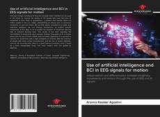 Bookcover of Use of artificial intelligence and BCI in EEG signals for motion
