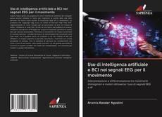 Bookcover of Uso di intelligenza artificiale e BCI nei segnali EEG per il movimento
