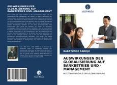 Buchcover von AUSWIRKUNGEN DER GLOBALISIERUNG AUF BANKBETRIEB UND -MANAGEMENT