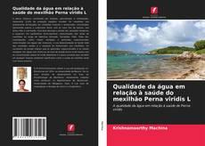 Bookcover of Qualidade da água em relação à saúde do mexilhão Perna viridis L