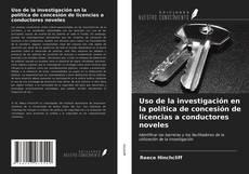 Copertina di Uso de la investigación en la política de concesión de licencias a conductores noveles