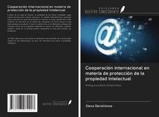 Обложка Cooperación internacional en materia de protección de la propiedad intelectual