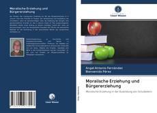 Bookcover of Moralische Erziehung und Bürgererziehung