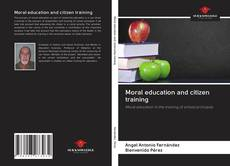 Bookcover of Moral education and citizen training