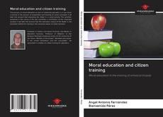 Borítókép a  Moral education and citizen training - hoz