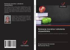 Обложка Edukacja moralna i szkolenia obywatelskie