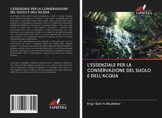 Copertina di L'ESSENZIALE PER LA CONSERVAZIONE DEL SUOLO E DELL'ACQUA
