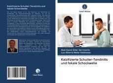 Capa do livro de Kalzifizierte Schulter-Tendinitis und fokale Schockwelle