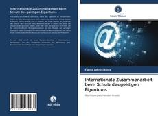 Copertina di Internationale Zusammenarbeit beim Schutz des geistigen Eigentums