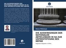 Bookcover of DIE AUSWIRKUNGEN DER NATIONALEN ABTEILUNGEN IN SA ZUR UNTERSTÜTZUNG DES NEPAD