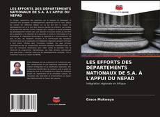 Bookcover of LES EFFORTS DES DÉPARTEMENTS NATIONAUX DE S.A. À L'APPUI DU NEPAD