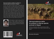 Copertina di Sieroprevalenza della brucellosi in diverse specie animali in Nepal