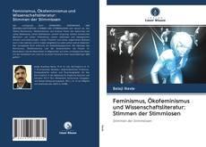 Feminismus, Ökofeminismus und Wissenschaftsliteratur: Stimmen der Stimmlosen kitap kapağı