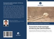 Bookcover of Forensische Anthropologie: Schätzung des Zahnarztalters