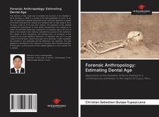 Bookcover of Forensic Anthropology: Estimating Dental Age