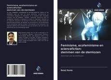 Capa do livro de Feminisme, ecofeminisme en sciencefiction: stemmen van de stemlozen