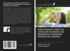Borítókép a  PARA ESTIMAR EL PERFIL DE LÍPIDOS EN PACIENTES CON ENFERMEDAD PULMONAR OBSTRUCTIVA CRÓNICA - hoz