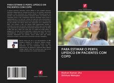 Copertina di PARA ESTIMAR O PERFIL LIPÍDICO EM PACIENTES COM COPD