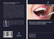 Обложка Recente ontwikkelingen in glas-ionomeercement (GIC)