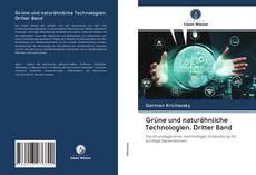 Обложка Grüne und naturähnliche Technologien. Dritter Band