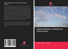 Bookcover of Espiritualidade e símbolos do nosso tempo