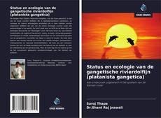 Bookcover of Status en ecologie van de gangetische rivierdolfijn (platanista gangetica)