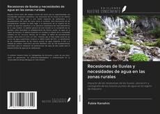 Bookcover of Recesiones de lluvias y necesidades de agua en las zonas rurales