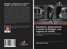 Couverture de Desiderio, disperazione e morte in Maggie: una ragazza di strada