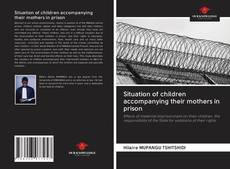 Buchcover von Situation of children accompanying their mothers in prison
