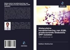 Portada del libro de Moleculaire karakterisering van ESBL producerende Klebsiella SPP isolaten