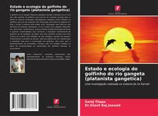 Portada del libro de Estado e ecologia do golfinho do rio gangeta (platanista gangetica)
