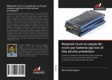 Copertina di Materiali ricchi di catodo Ni-ricchi per batterie agli ioni di litio ad alte prestazioni