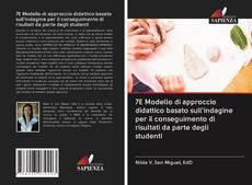 Copertina di 7E Modello di approccio didattico basato sull'indagine per il conseguimento di risultati da parte degli studenti
