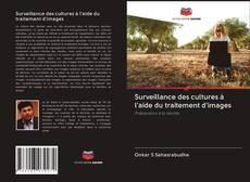 Couverture de Surveillance des cultures à l'aide du traitement d'images