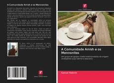 Copertina di A Comunidade Amish e os Mennonitas