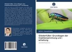Portada del libro de Gliederfüßer: Grundlagen der Insektensammlung und -erhaltung