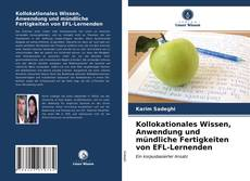 Kollokationales Wissen, Anwendung und mündliche Fertigkeiten von EFL-Lernenden kitap kapağı