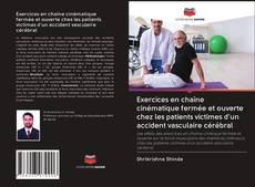 Exercices en chaîne cinématique fermée et ouverte chez les patients victimes d'un accident vasculaire cérébral kitap kapağı