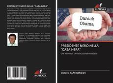 """Copertina di PRESIDENTE NERO NELLA """"CASA NERA"""""""