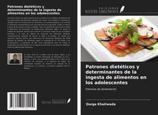 Capa do livro de Patrones dietéticos y determinantes de la ingesta de alimentos en los adolescentes