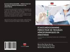 Borítókép a  ÉCHOCARDIOGRAMME ; PRÉDICTEUR DE TROUBLES HÉMODYNAMIQUES EN ANESTHÉSIE - hoz