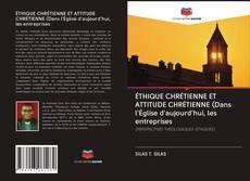Portada del libro de ÉTHIQUE CHRÉTIENNE ET ATTITUDE CHRÉTIENNE (Dans l'Église d'aujourd'hui, les entreprises