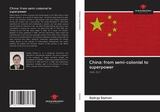 Capa do livro de China: from semi-colonial to superpower