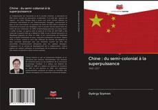 Capa do livro de Chine : du semi-colonial à la superpuissance