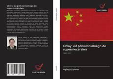Обложка Chiny: od półkolonialnego do supermocarstwa