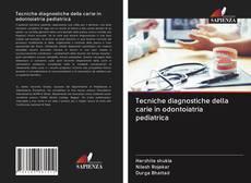 Copertina di Tecniche diagnostiche della carie in odontoiatria pediatrica