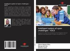 Intelligent system of open challenges - IOCS的封面