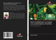 Copertina di Geni candidati per la crescita e le caratteristiche di fertilità