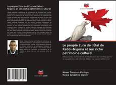 Copertina di Le peuple Zuru de l'État de Kebbi-Nigeria et son riche patrimoine culturel